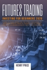 Futures Trading Investing for Beginners 2020: : learn to make money on the stock exchange, to generate passive profits, choose titles, tricks, financi Cover Image