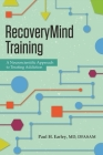 Recoverymind Training: A Neuroscientific Approach to Treating Addiction Cover Image