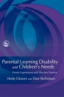 Parental Learning Disability and Children's Needs: Family Experiences and Effective Practice Cover Image