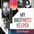 My Brothers' Keeper Lib/E: Two Brothers. Loved. and Lost. Cover Image