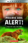 Prairie Dog Alert! (XBooks) (Library Edition): A Nasty Bite Leads to Trouble (XBooks: Medical) Cover Image