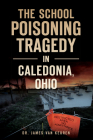 The School Poisoning Tragedy in Caledonia, Ohio Cover Image