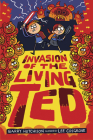 Invasion of the Living Ted Cover Image