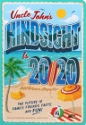Uncle John's Hindsight Is 20/20 Bathroom Reader: The Future Is Family, Friends, Facts, and Fun (Uncle John's Bathroom Reader Annual #34) Cover Image
