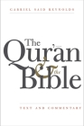 The Qur'an and the Bible: Text and Commentary Cover Image