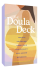 The Doula Deck: Practices for Calm and Connection in Your Pregnancy, Birth, and New Motherhood Cover Image