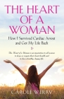 The Heart of a Woman: How I Survived Cardiac Arrest and Got My Life Back Cover Image