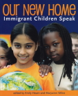 Our New Home: Immigrant Children Speak Cover Image