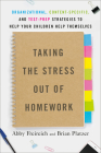 Taking the Stress Out of Homework: Organizational, Content-Specific, and Test-Prep Strategies to Help Your Children Help Themselves Cover Image