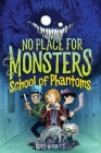 School of Phantoms (No Place for Monsters) Cover Image