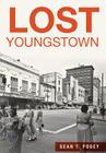Lost Youngstown Cover Image