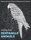 Zentangle Animals - Coloring Book - Designs with Henna, Paisley and Mandala Style Patterns Cover Image
