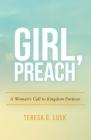 Girl, Preach: A Woman's Call to Kingdom Purpose Cover Image