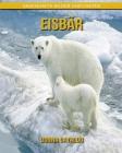 Eisbär: Sagenhafte Bilder und Fakten Cover Image