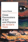 Close Encounters of Art and Physics: An Artist's View Cover Image