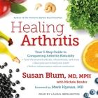Healing Arthritis Lib/E: Your 3-Step Guide to Conquering Arthritis Naturally Cover Image