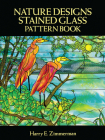 Nature Designs Stained Glass Pattern Book (Dover Stained Glass Instruction) Cover Image
