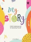 My Story: A Kid's Creative Journal for Expressing Yourself Cover Image