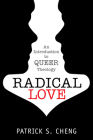 Radical Love: Introduction to Queer Theology Cover Image
