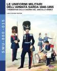 Le uniformi militari dell'armata sarda 1840-1855: I piemontesi dalla guerra del 1848 alla Crimea Cover Image