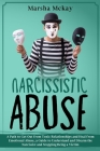 Narcissistic Abuse: A Path to Get Out from Toxic Relationships and Heal from Emotional Abuse, a Guide to Understand and Disarm the Narciss Cover Image