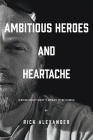 Ambitious heroes and heartache: A book about what it means to be human Cover Image