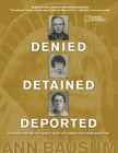 Denied, Detained, Deported: Stories from the Dark Side of American Immigration Cover Image
