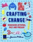 Crafting Change: Handmade Activism, Past and Present Cover Image