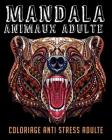 mandala animaux adulte: coloriage anti stress adulte: Merveilleux Motifs Relaxants qui Soulagent le Stress - Pensées Positives Cover Image