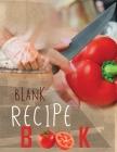 Blank Recipe Book: Blank Recipe Book To Write In Blank Cooking Book Recipe Journal 100 Recipe Journal and Organizer (blank recipe book jo Cover Image