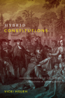 Hybrid Constitutions: Challenging Legacies of Law, Privilege, and Culture in Colonial America Cover Image