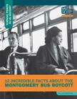 12 Incredible Facts about the Montgomery Bus Boycott (Turning Points in Us History) Cover Image