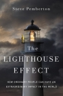 The Lighthouse Effect: How Ordinary People Can Have an Extraordinary Impact in the World Cover Image