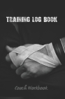 Training Log Book: Rugby Coach Workbook - Keep Track of Every Detail of Your Team Games - Pitch Templates for Match Preparation and Anual Cover Image
