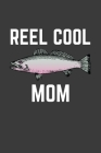Reel Cool Mom: Rodding Notebook Cover Image
