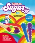 Kitchen Sugar Lab: Science has never been so sweet! Cover Image