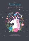 The Unicorn Gratitude Journal: A 52-Week Mindful Guide to Reinforce the Law of Attraction Cover Image