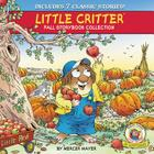 Little Critter Fall Storybook Collection: 7 Classic Stories Cover Image