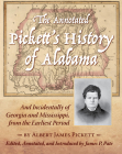 The Annotated Pickett's History of Alabama: And Incidentally of Georgia and Mississippi, from the Earliest Period Cover Image