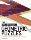 The Most Difficult Geometric Puzzles: Tricky Puzzles to Challenge Every Angle of Your Spatial Skills Cover Image