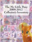 The My Little Pony 2009-2012 Collector's Inventory Cover Image