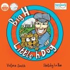 Big H and Little h Dog: A disability awareness inclusive children's book full of hope! Cover Image