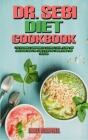 Dr. Sebi Diet Cookbook: The Ultimate Cookbook to Cleanse Liver, Blood and Intestine with Dr. Sebi's Alkaline Food, Herbs and Fasting. Cover Image