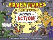 Adventures in Cartooning: Characters in Action Cover Image