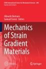 Mechanics of Strain Gradient Materials (CISM International Centre for Mechanical Sciences #600) Cover Image
