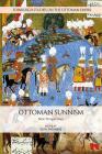 Ottoman Sunnism: New Perspectives (Edinburgh Studies on the Ottoman Empire) Cover Image