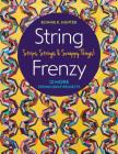 String Frenzy: 12 More String Quilt Projects; Strips, Strings & Scrappy Things! Cover Image