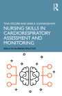Nursing Skills in Cardiorespiratory Assessment and Monitoring Cover Image