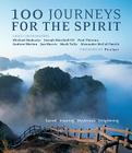 100 Journeys for the Spirit: Sacred*Inspiring*Mysterious*Enlightening Cover Image