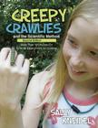 Creepy Crawlies and the Scientific Method: More Than 100 Hands-On Science Experiments for Children Cover Image